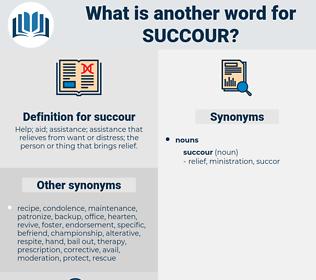 succour, synonym succour, another word for succour, words like succour, thesaurus succour