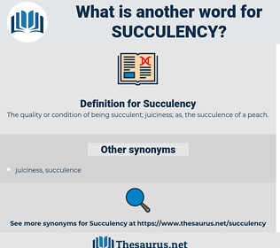Succulency, synonym Succulency, another word for Succulency, words like Succulency, thesaurus Succulency