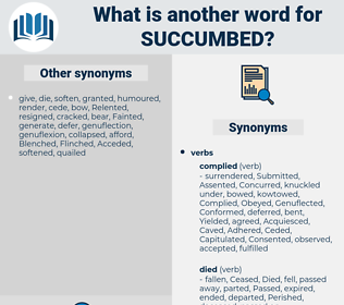 Succumbed, synonym Succumbed, another word for Succumbed, words like Succumbed, thesaurus Succumbed