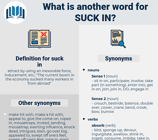 suck in, synonym suck in, another word for suck in, words like suck in, thesaurus suck in
