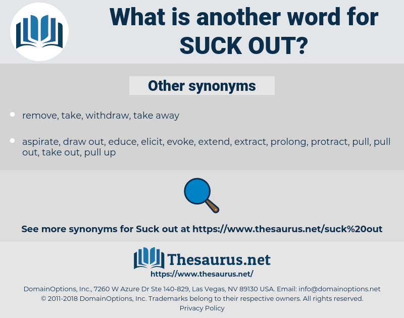suck out, synonym suck out, another word for suck out, words like suck out, thesaurus suck out