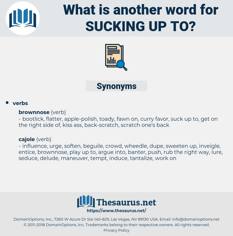 sucking up to, synonym sucking up to, another word for sucking up to, words like sucking up to, thesaurus sucking up to