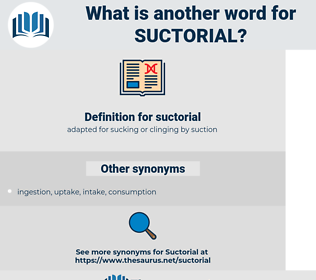 suctorial, synonym suctorial, another word for suctorial, words like suctorial, thesaurus suctorial