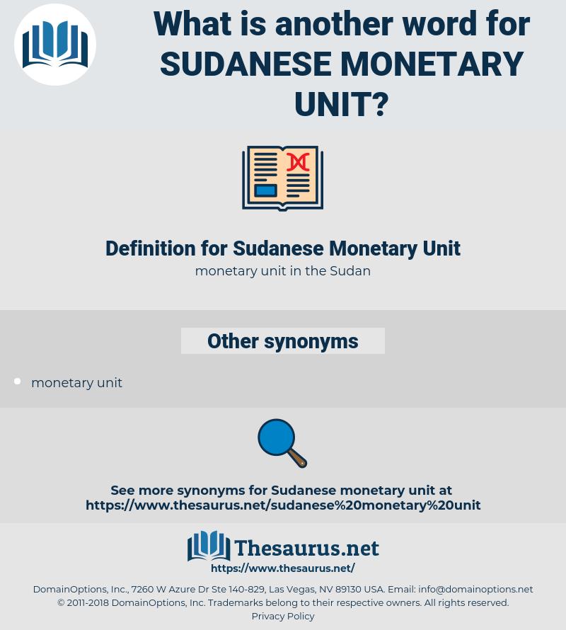 Sudanese Monetary Unit, synonym Sudanese Monetary Unit, another word for Sudanese Monetary Unit, words like Sudanese Monetary Unit, thesaurus Sudanese Monetary Unit