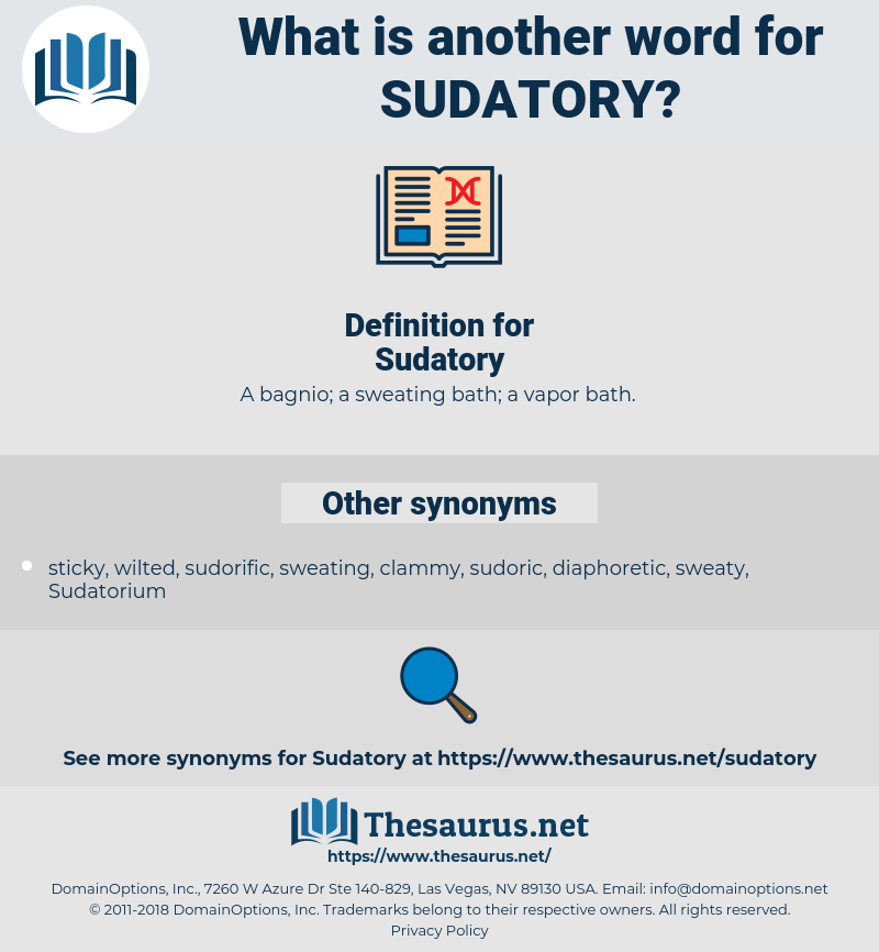 Sudatory, synonym Sudatory, another word for Sudatory, words like Sudatory, thesaurus Sudatory