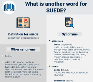 suede, synonym suede, another word for suede, words like suede, thesaurus suede
