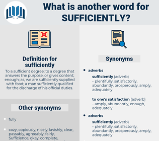 sufficiently, synonym sufficiently, another word for sufficiently, words like sufficiently, thesaurus sufficiently
