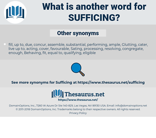Sufficing, synonym Sufficing, another word for Sufficing, words like Sufficing, thesaurus Sufficing
