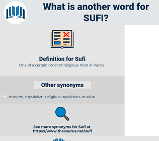 Sufi, synonym Sufi, another word for Sufi, words like Sufi, thesaurus Sufi