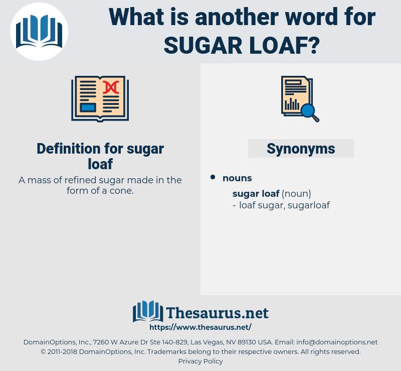 sugar loaf, synonym sugar loaf, another word for sugar loaf, words like sugar loaf, thesaurus sugar loaf
