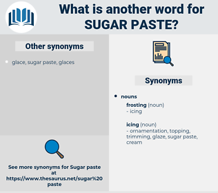 sugar paste, synonym sugar paste, another word for sugar paste, words like sugar paste, thesaurus sugar paste