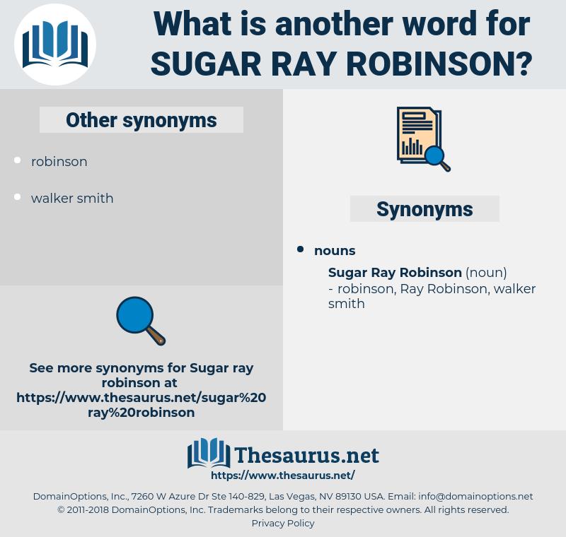 Sugar Ray Robinson, synonym Sugar Ray Robinson, another word for Sugar Ray Robinson, words like Sugar Ray Robinson, thesaurus Sugar Ray Robinson