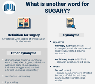 sugary, synonym sugary, another word for sugary, words like sugary, thesaurus sugary