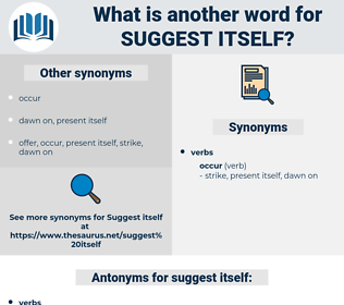 suggest itself, synonym suggest itself, another word for suggest itself, words like suggest itself, thesaurus suggest itself