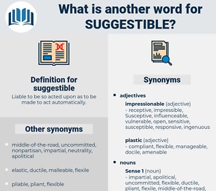 suggestible, synonym suggestible, another word for suggestible, words like suggestible, thesaurus suggestible