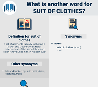 suit of clothes, synonym suit of clothes, another word for suit of clothes, words like suit of clothes, thesaurus suit of clothes