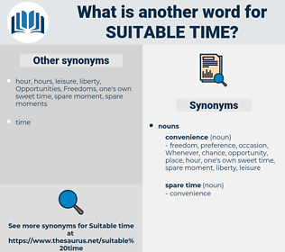 suitable time, synonym suitable time, another word for suitable time, words like suitable time, thesaurus suitable time