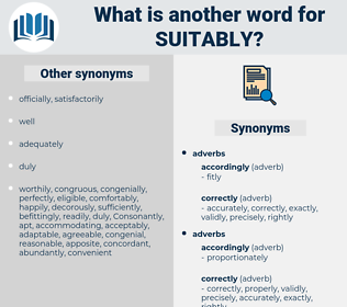 suitably, synonym suitably, another word for suitably, words like suitably, thesaurus suitably