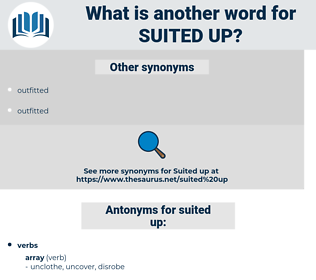 suited up, synonym suited up, another word for suited up, words like suited up, thesaurus suited up