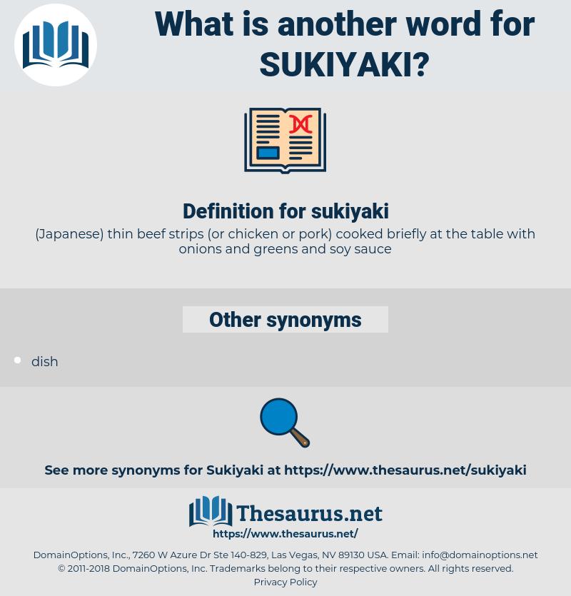 sukiyaki, synonym sukiyaki, another word for sukiyaki, words like sukiyaki, thesaurus sukiyaki