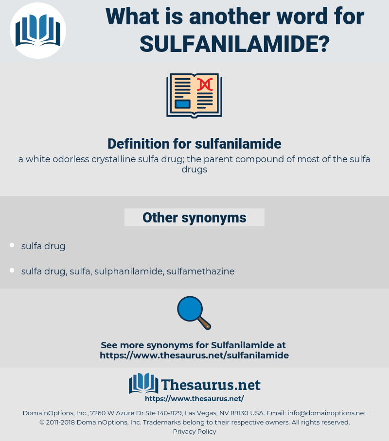 sulfanilamide, synonym sulfanilamide, another word for sulfanilamide, words like sulfanilamide, thesaurus sulfanilamide