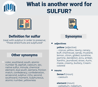 sulfur, synonym sulfur, another word for sulfur, words like sulfur, thesaurus sulfur