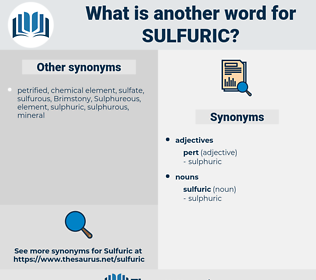 sulfuric, synonym sulfuric, another word for sulfuric, words like sulfuric, thesaurus sulfuric