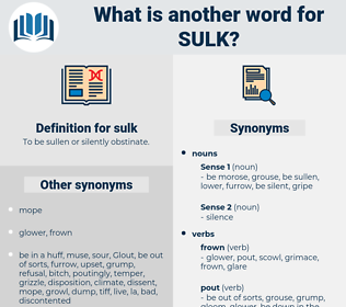 sulk, synonym sulk, another word for sulk, words like sulk, thesaurus sulk