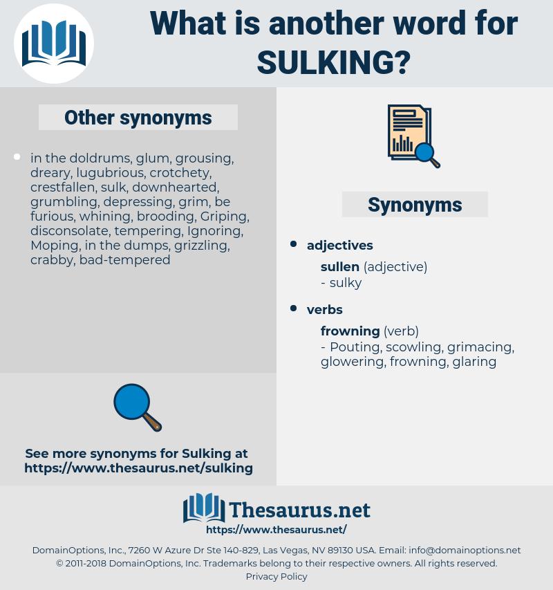 sulking, synonym sulking, another word for sulking, words like sulking, thesaurus sulking