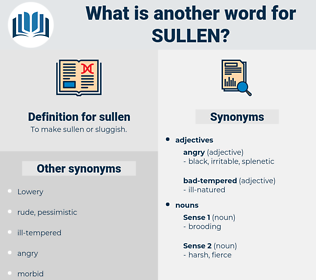 sullen, synonym sullen, another word for sullen, words like sullen, thesaurus sullen