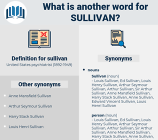 sullivan, synonym sullivan, another word for sullivan, words like sullivan, thesaurus sullivan