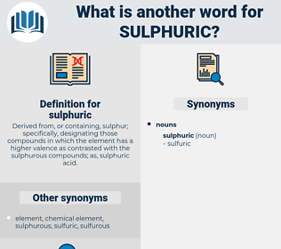 sulphuric, synonym sulphuric, another word for sulphuric, words like sulphuric, thesaurus sulphuric