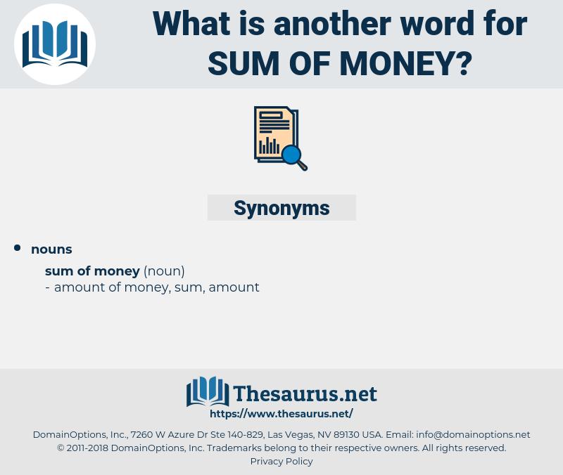 sum of money, synonym sum of money, another word for sum of money, words like sum of money, thesaurus sum of money