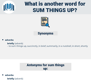 sum things up, synonym sum things up, another word for sum things up, words like sum things up, thesaurus sum things up
