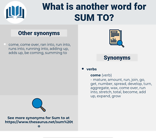 sum to, synonym sum to, another word for sum to, words like sum to, thesaurus sum to