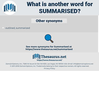 summarised, synonym summarised, another word for summarised, words like summarised, thesaurus summarised