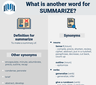 summarize, synonym summarize, another word for summarize, words like summarize, thesaurus summarize