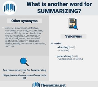 summarizing, synonym summarizing, another word for summarizing, words like summarizing, thesaurus summarizing