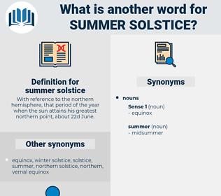 summer solstice, synonym summer solstice, another word for summer solstice, words like summer solstice, thesaurus summer solstice