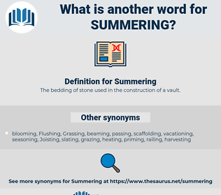 Summering, synonym Summering, another word for Summering, words like Summering, thesaurus Summering