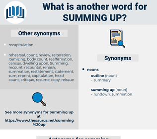 summing up, synonym summing up, another word for summing up, words like summing up, thesaurus summing up