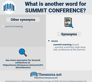 summit conference, synonym summit conference, another word for summit conference, words like summit conference, thesaurus summit conference