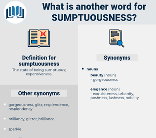 sumptuousness, synonym sumptuousness, another word for sumptuousness, words like sumptuousness, thesaurus sumptuousness