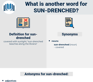 sun-drenched, synonym sun-drenched, another word for sun-drenched, words like sun-drenched, thesaurus sun-drenched