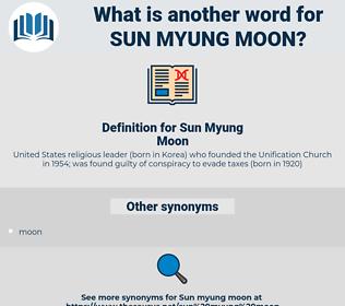 Sun Myung Moon, synonym Sun Myung Moon, another word for Sun Myung Moon, words like Sun Myung Moon, thesaurus Sun Myung Moon