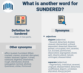 Sundered, synonym Sundered, another word for Sundered, words like Sundered, thesaurus Sundered