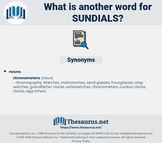 sundials, synonym sundials, another word for sundials, words like sundials, thesaurus sundials