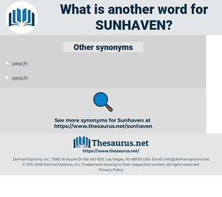 Sunhaven, synonym Sunhaven, another word for Sunhaven, words like Sunhaven, thesaurus Sunhaven