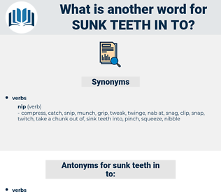 sunk teeth in to, synonym sunk teeth in to, another word for sunk teeth in to, words like sunk teeth in to, thesaurus sunk teeth in to