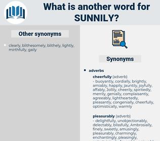 sunnily, synonym sunnily, another word for sunnily, words like sunnily, thesaurus sunnily